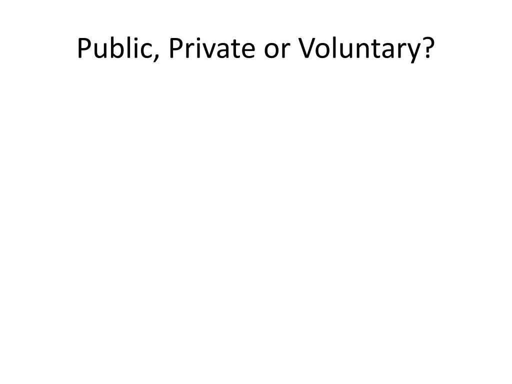 Public, Private or Voluntary?