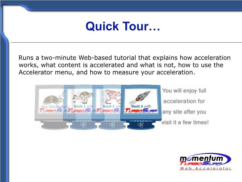 Quick Tour…