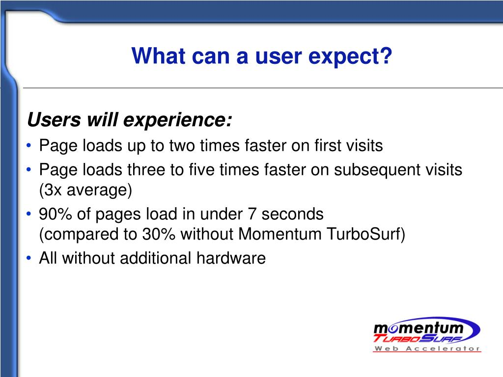 What can a user expect?