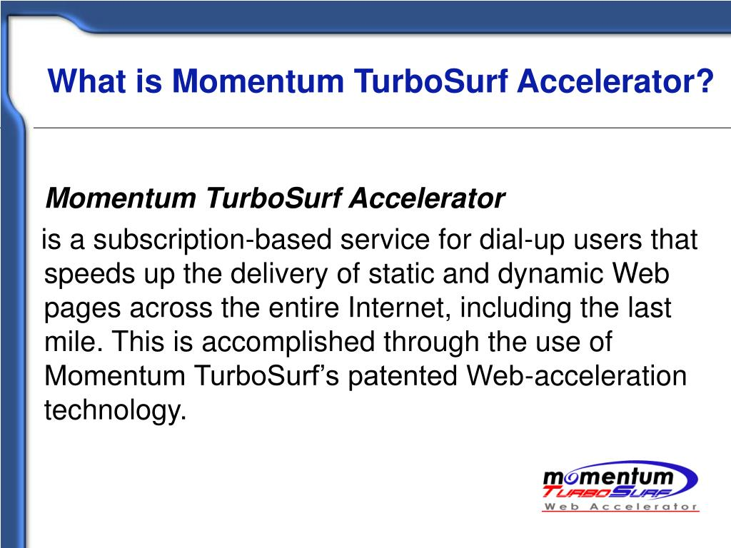 What is Momentum TurboSurf Accelerator?