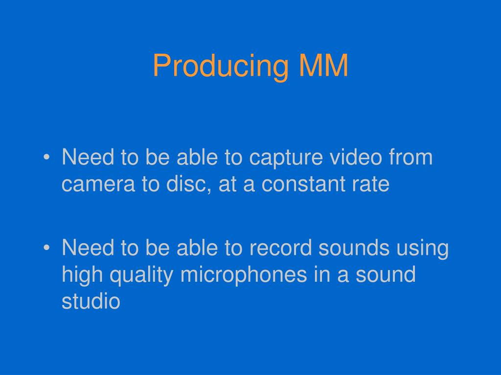 Producing MM