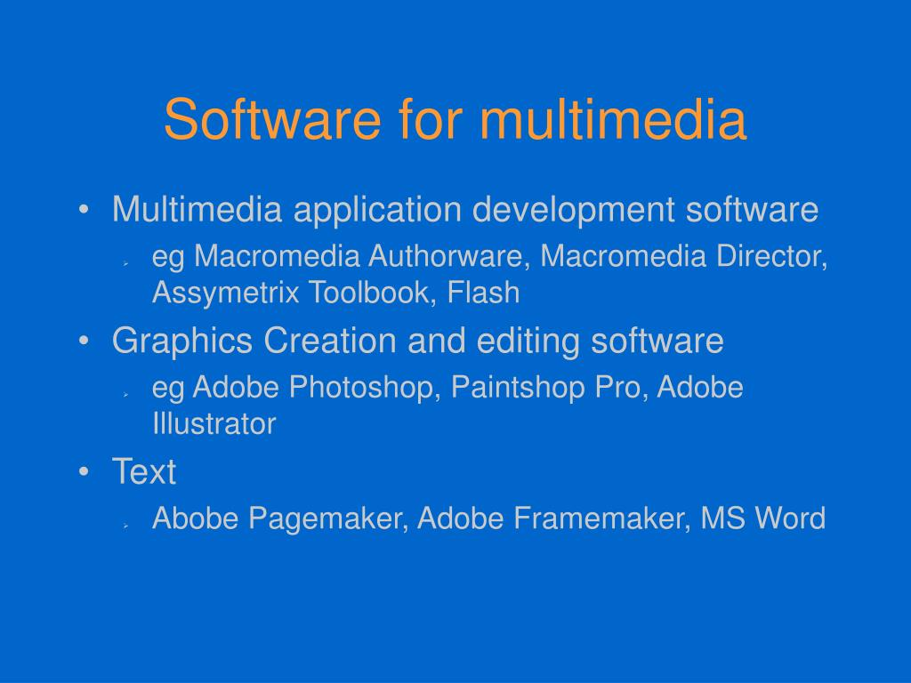 Software for multimedia