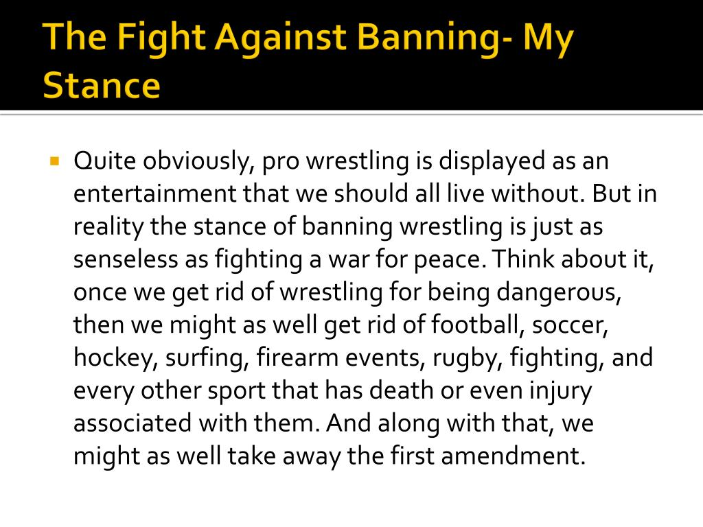The Fight Against Banning- My Stance