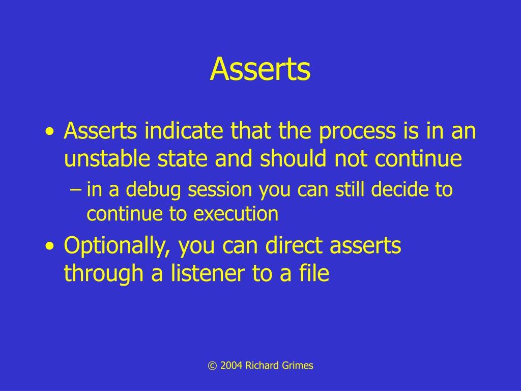 Asserts