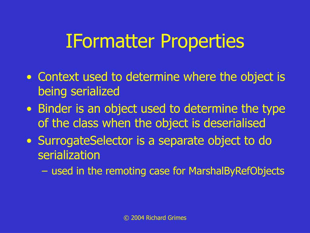IFormatter Properties