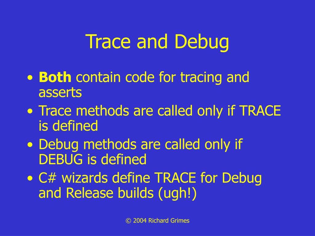 Trace and Debug