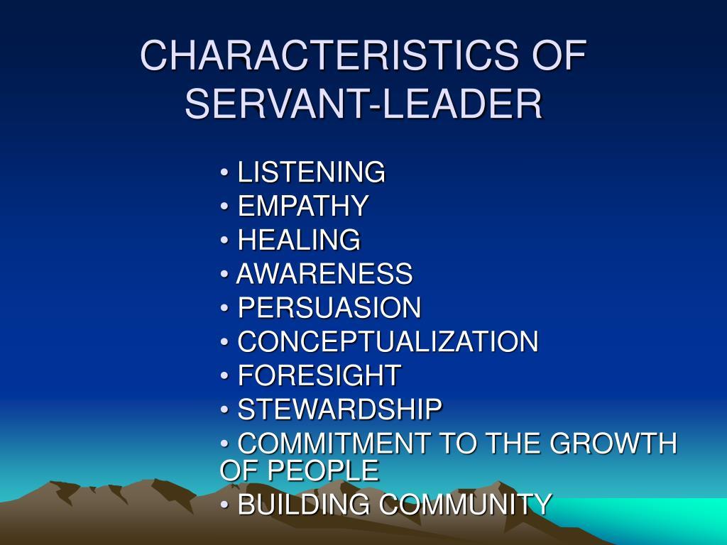 CHARACTERISTICS OF SERVANT-LEADER