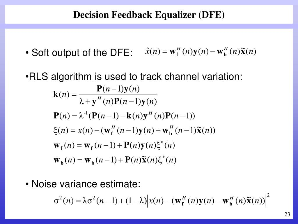 Decision Feedback Equalizer (DFE)
