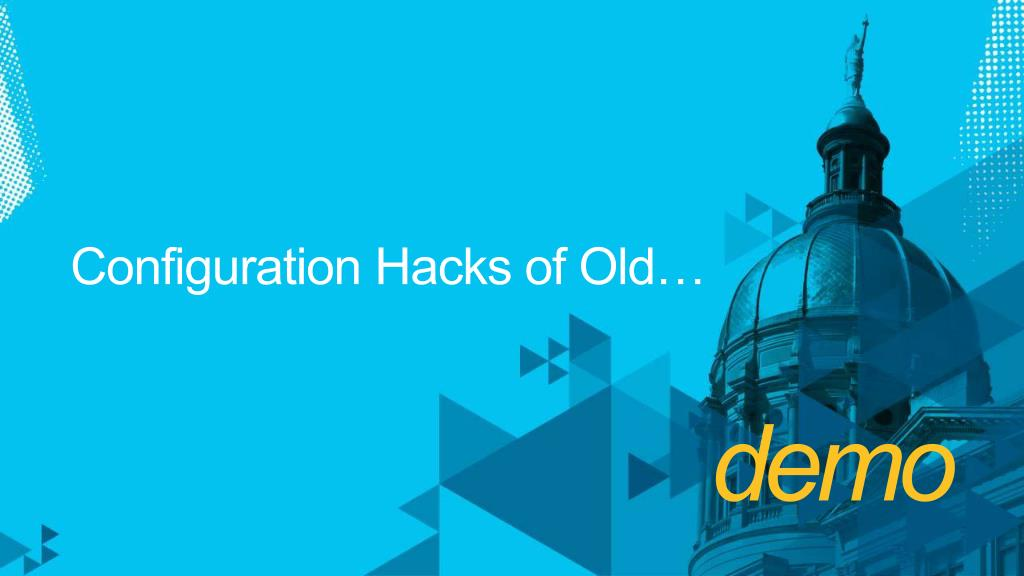 Configuration Hacks of Old…