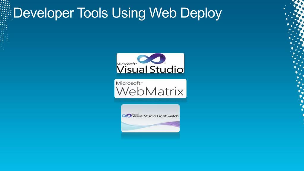 Developer Tools Using Web Deploy