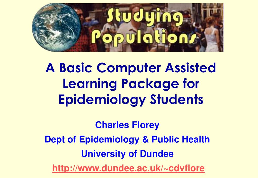 A Basic Computer Assisted Learning Package for Epidemiology Students