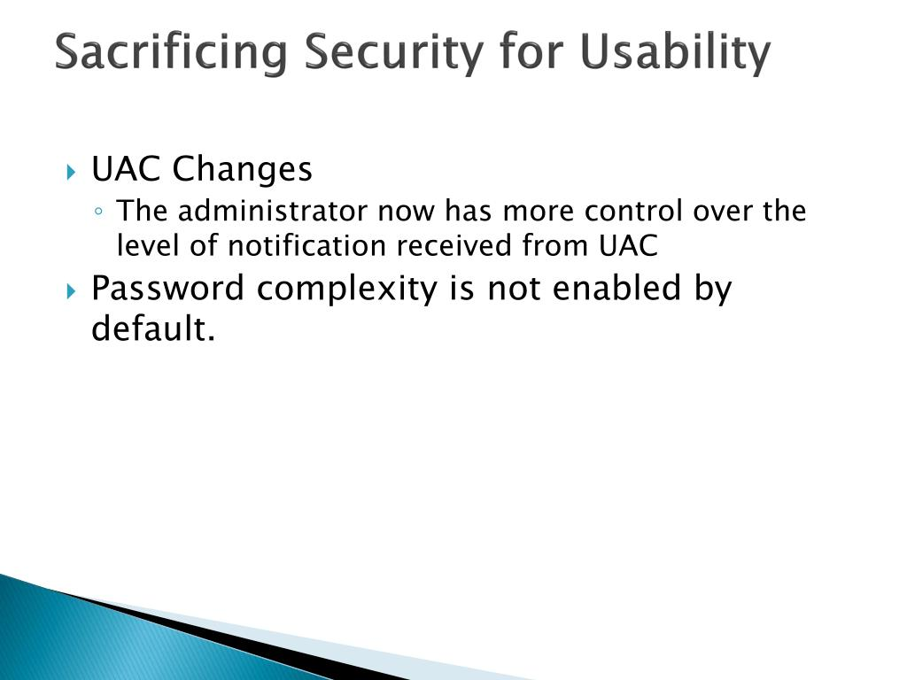 Sacrificing Security for Usability