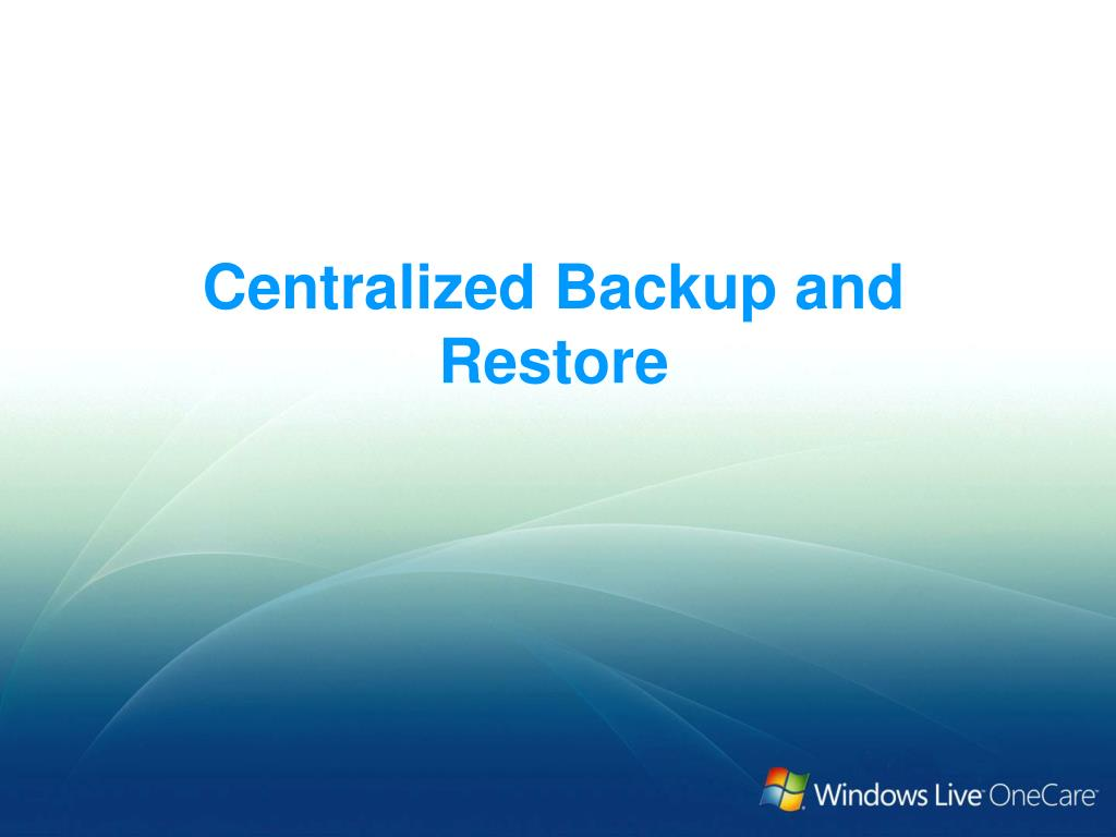 Centralized Backup and Restore