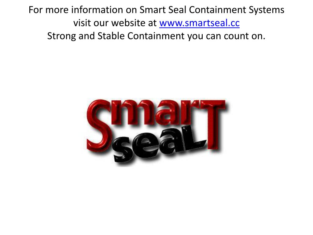 For more information on Smart Seal Containment Systems visit our website at