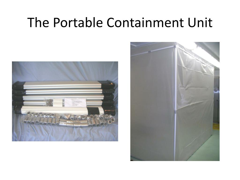 The Portable Containment Unit