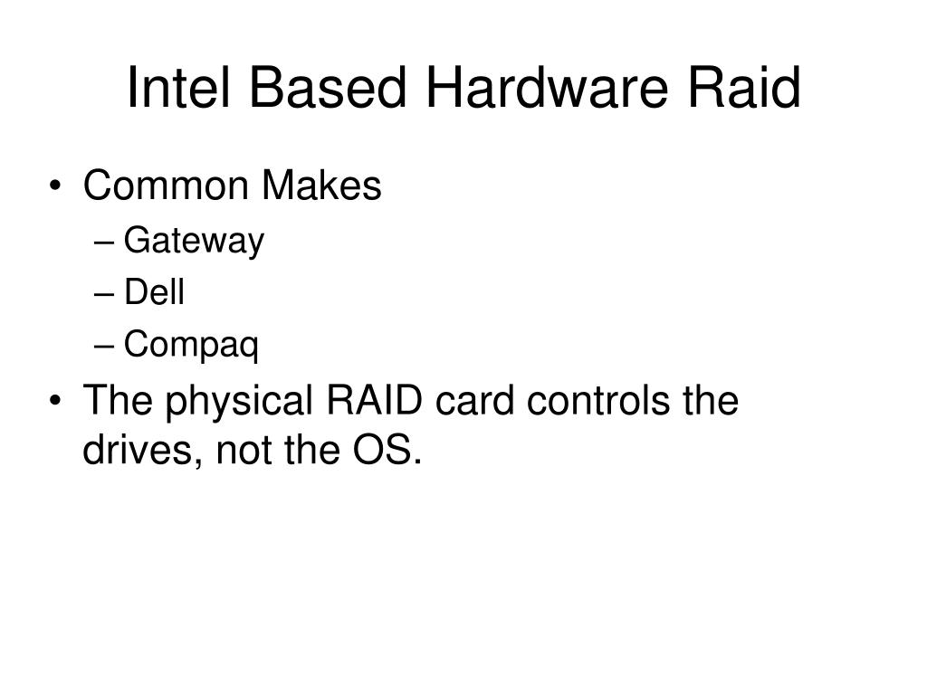 Intel Based Hardware Raid