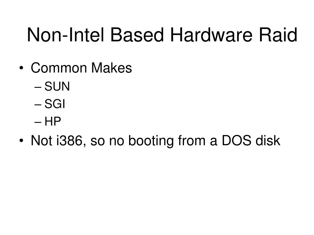 Non-Intel Based Hardware Raid