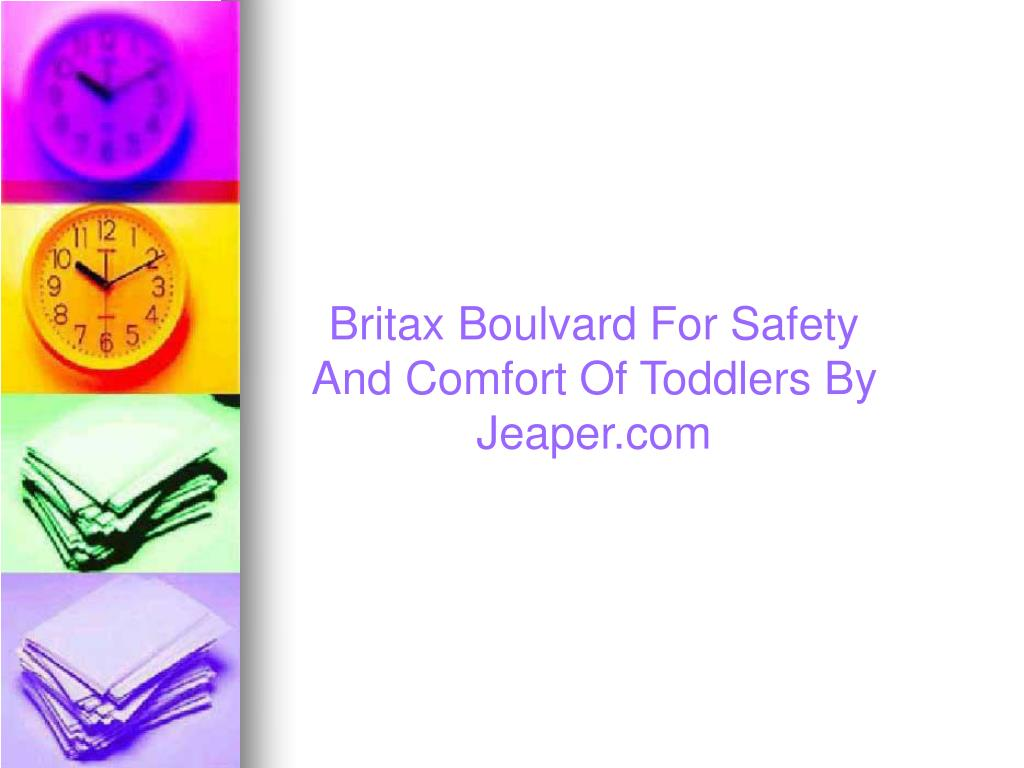 Britax Boulvard For Safety And Comfort Of Toddlers By Jeaper.com