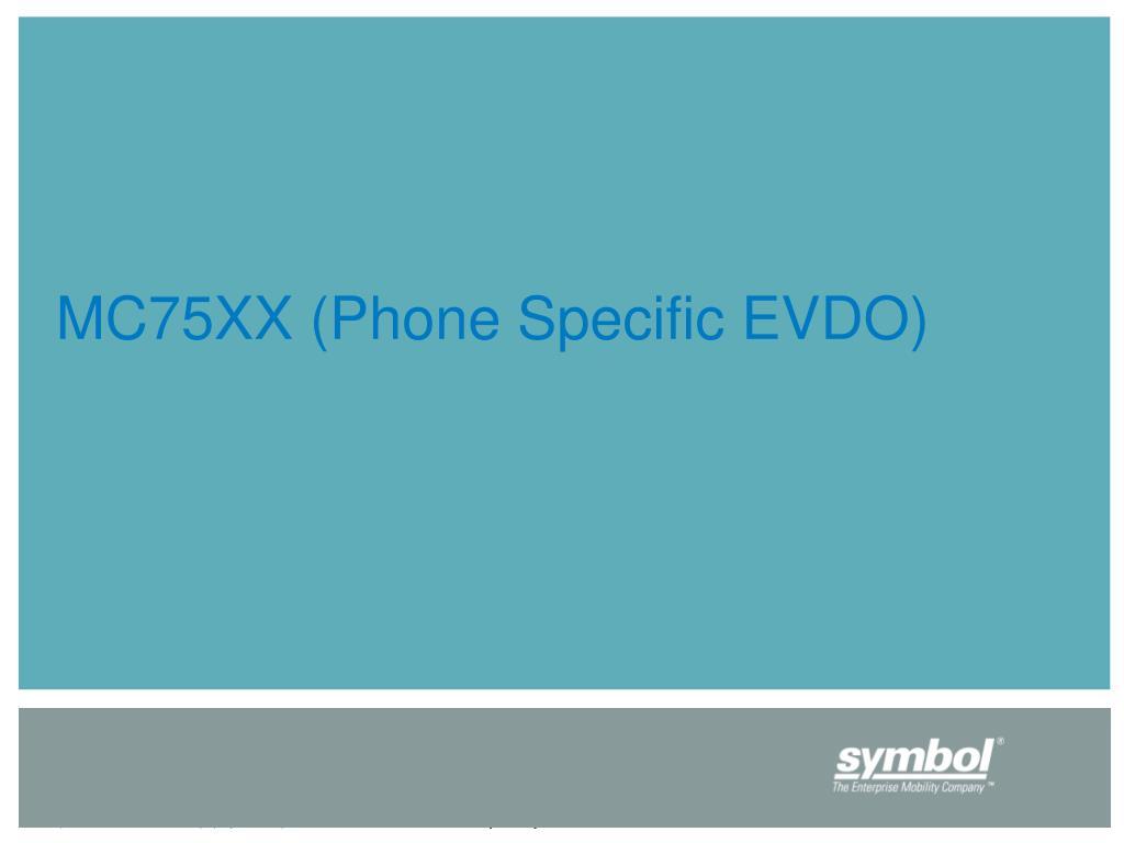 MC75XX (Phone Specific EVDO)
