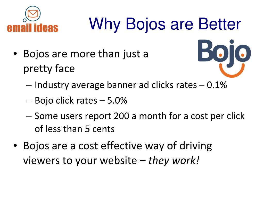 Why Bojos are Better