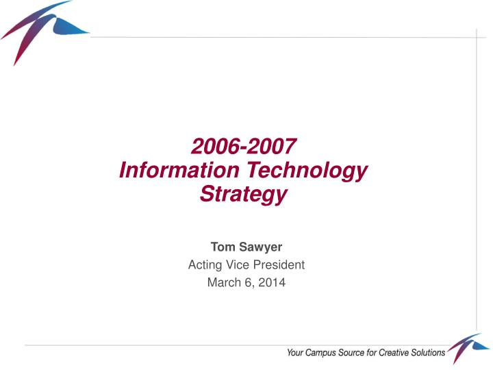 2006 2007 information technology strategy