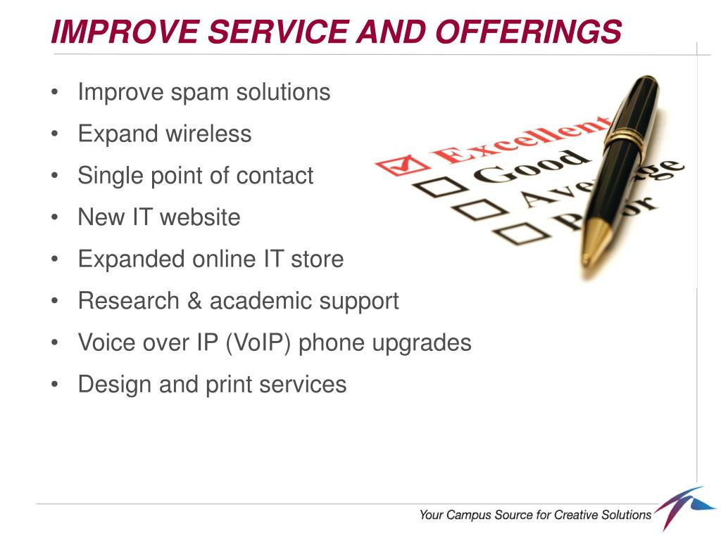 IMPROVE SERVICE AND OFFERINGS