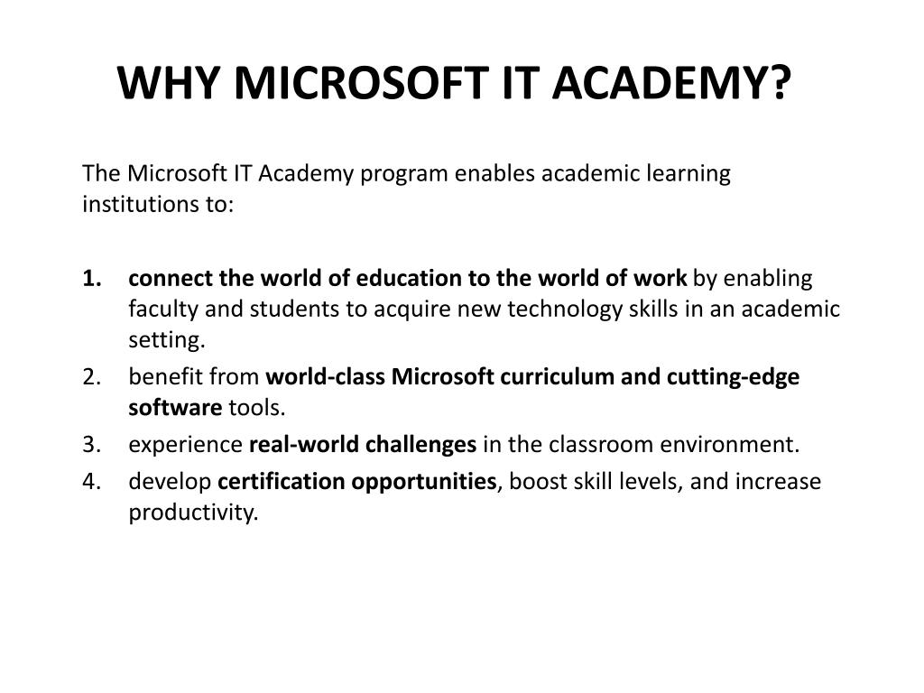 The Microsoft IT Academy program enables academic learning institutions to: