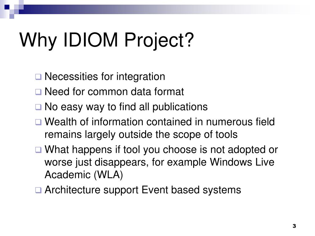 Why IDIOM Project?