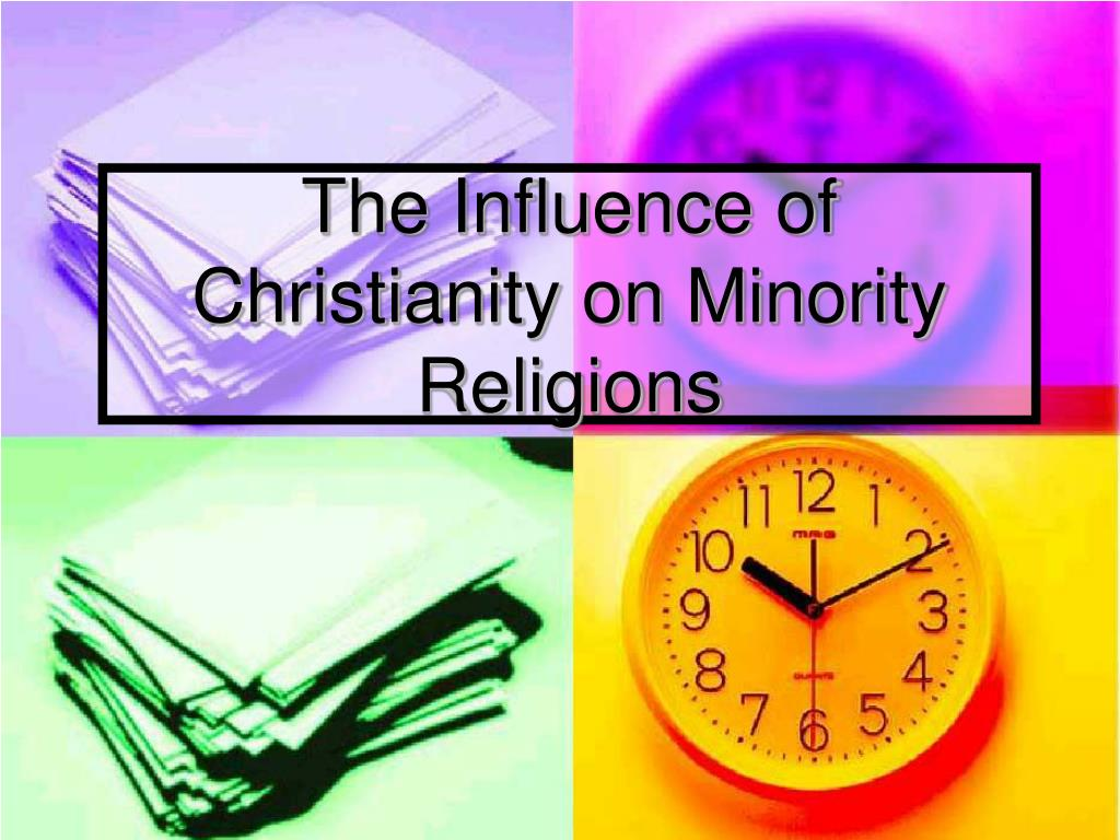 The Influence of Christianity on Minority Religions