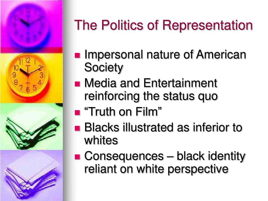 The Politics of Representation