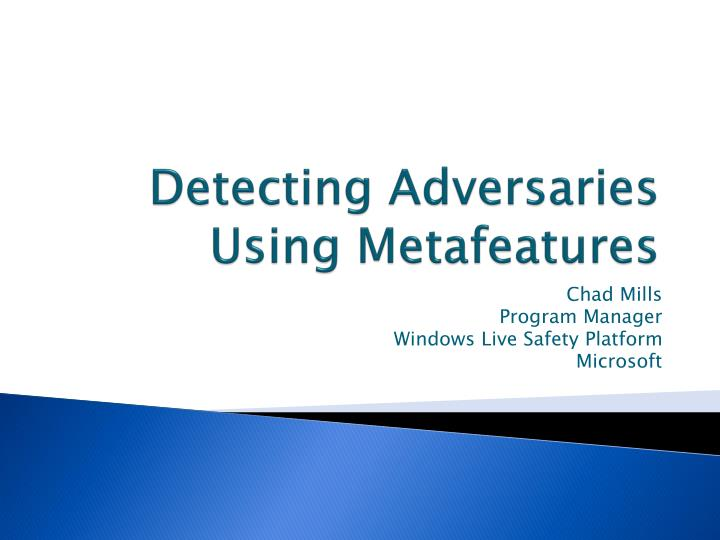 Detecting adversaries using metafeatures