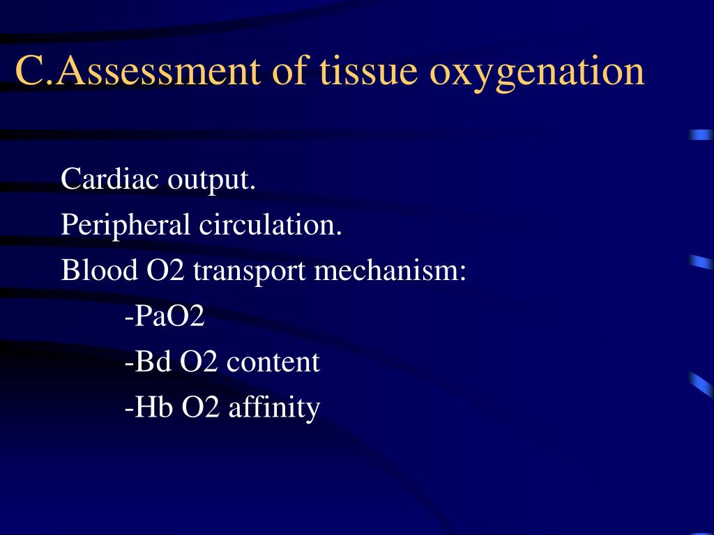 C.Assessment of tissue oxygenation
