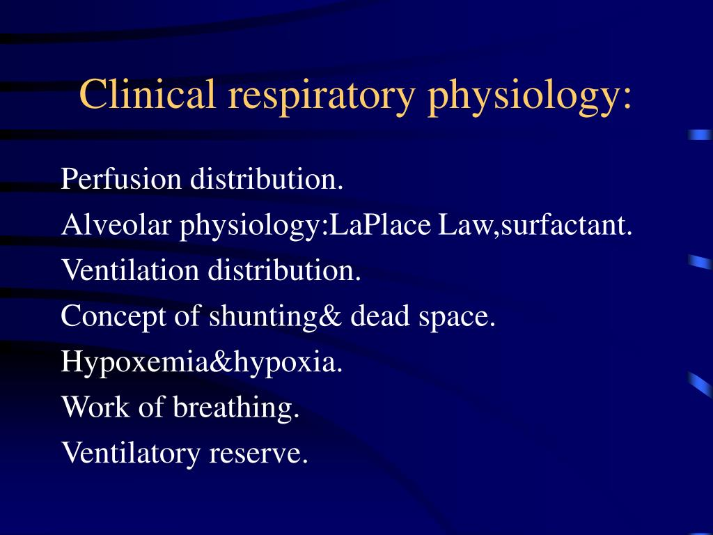 Clinical respiratory physiology: