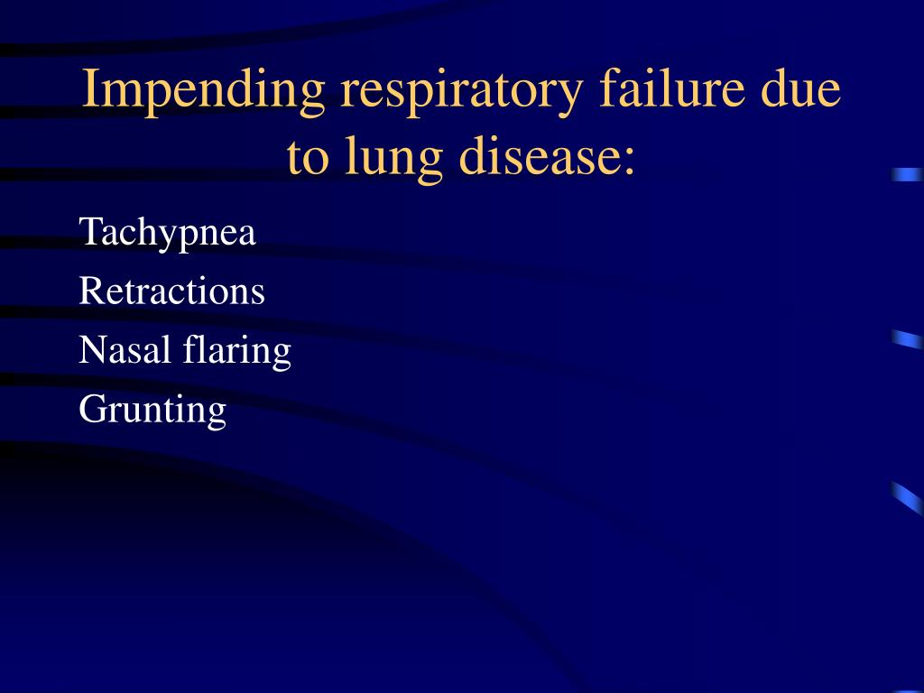 Impending respiratory failure due to lung disease: