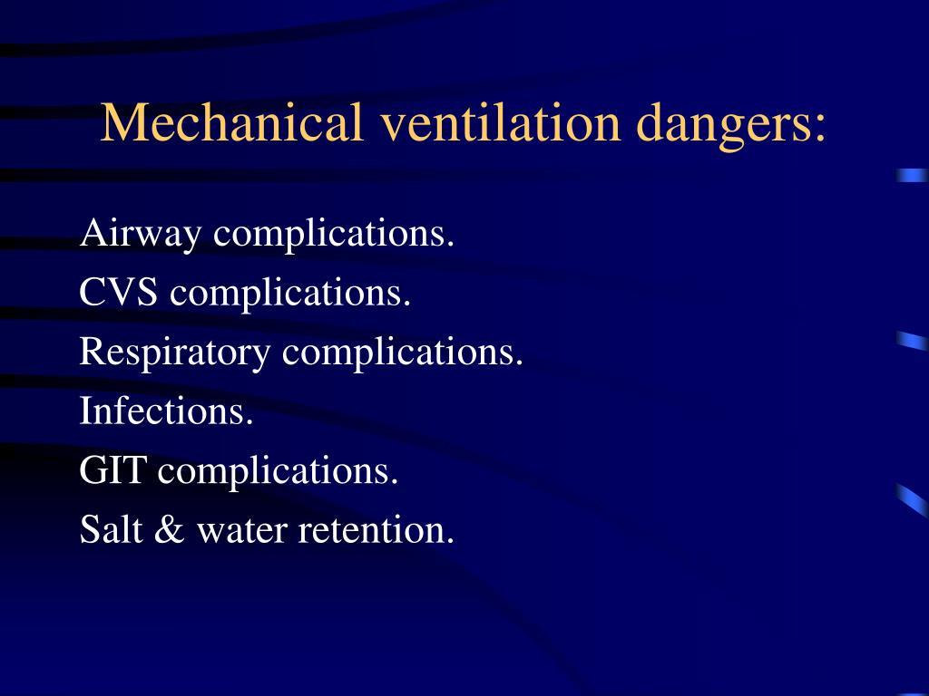 Mechanical ventilation dangers: