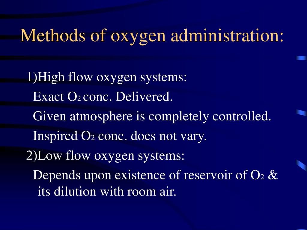 Methods of oxygen administration: