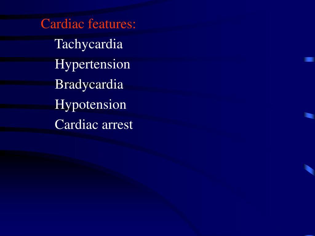 Cardiac features: