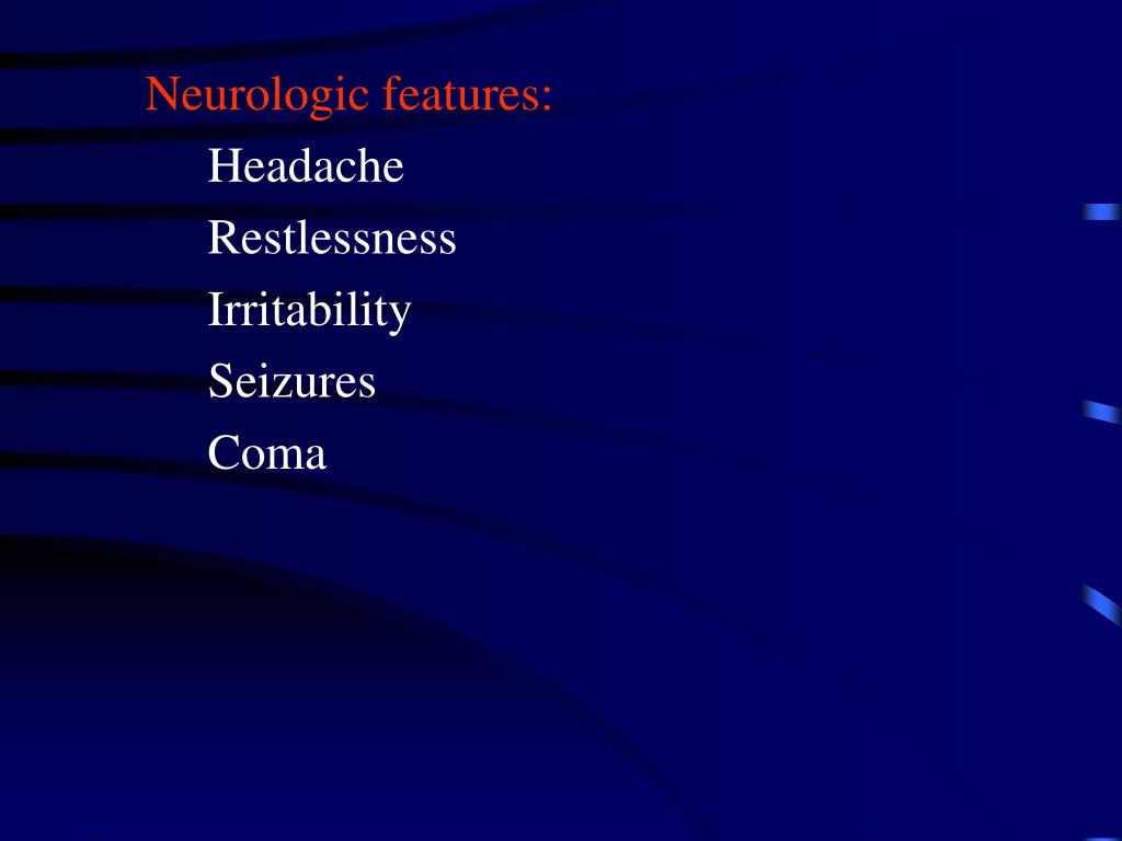 Neurologic features: