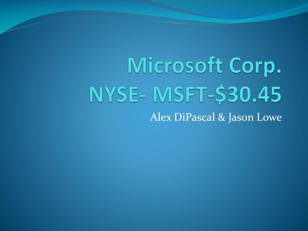 microsoft corp nyse msft 30 45