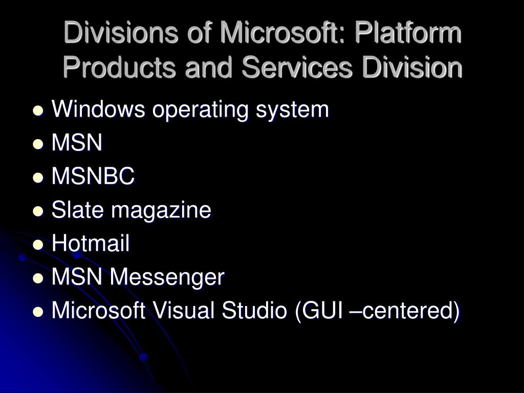 Divisions of Microsoft: Platform Products and Services Division