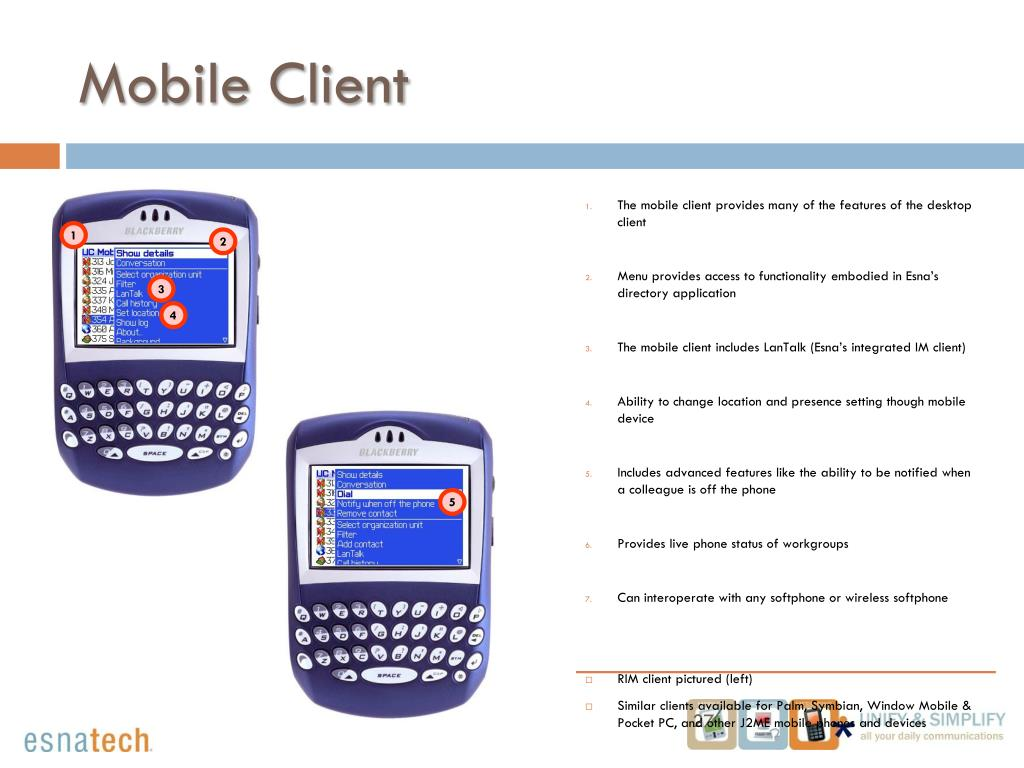 The mobile client provides many of the features of the desktop client