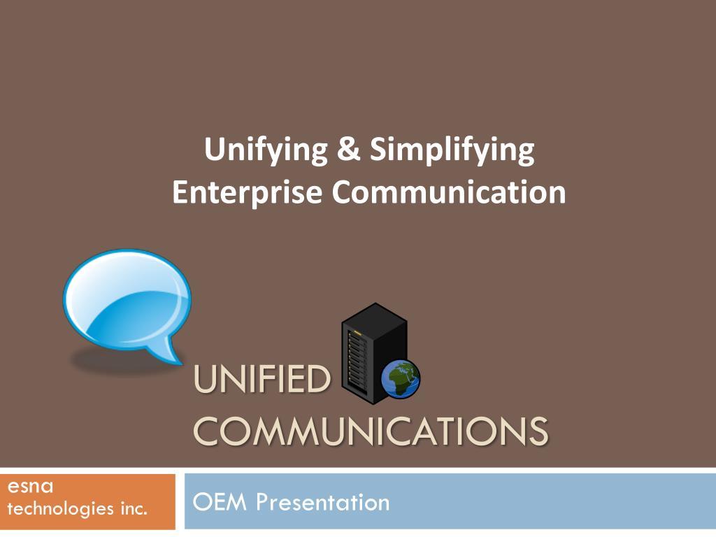Unifying & Simplifying Enterprise Communication