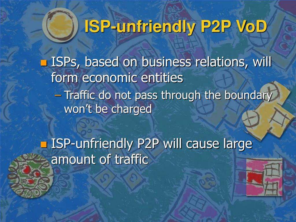 ISP-unfriendly P2P VoD