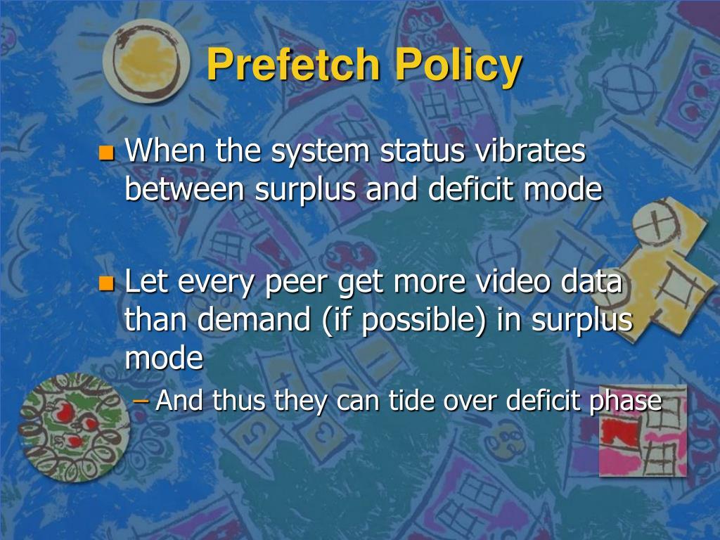 Prefetch Policy
