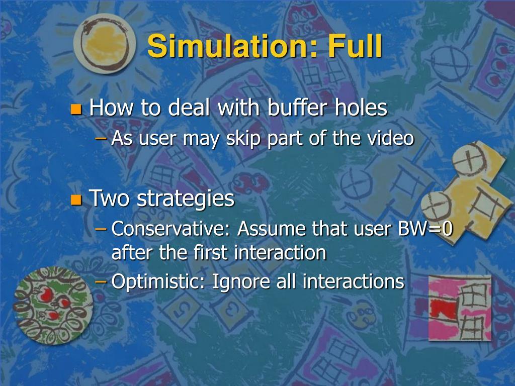 Simulation: Full