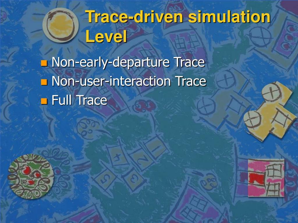 Trace-driven simulation