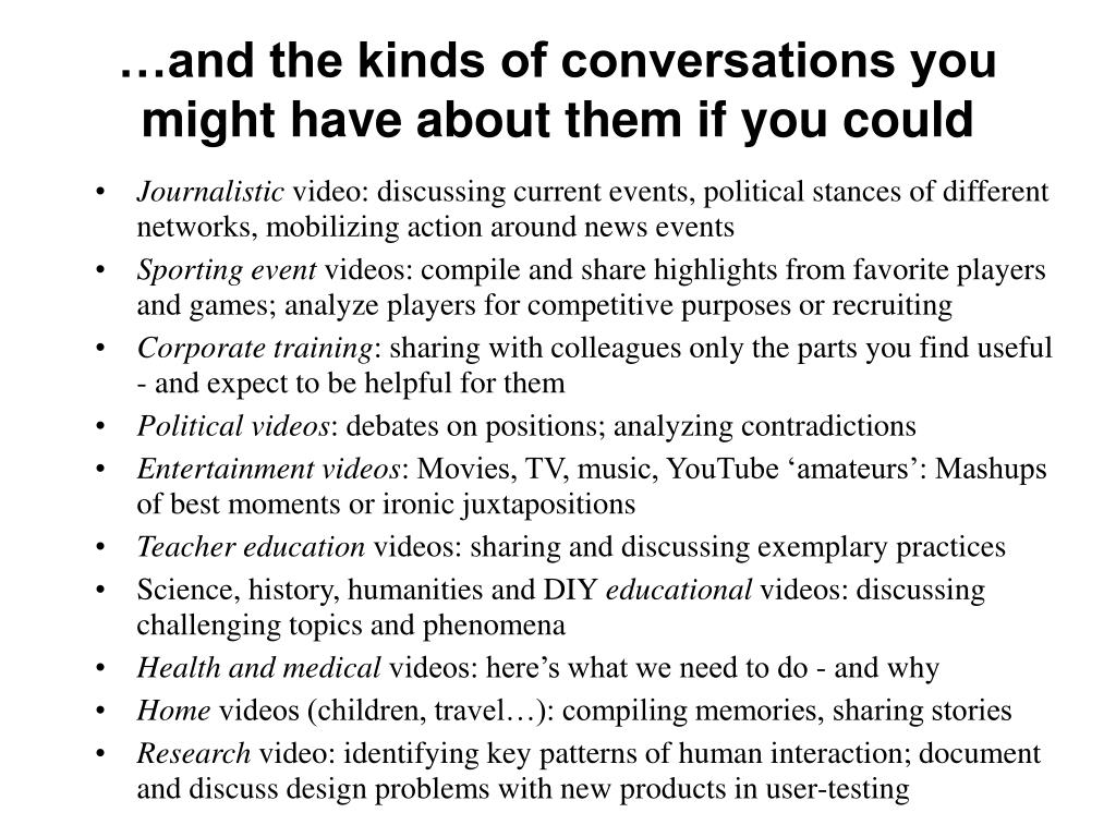 …and the kinds of conversations you might have about them if you could
