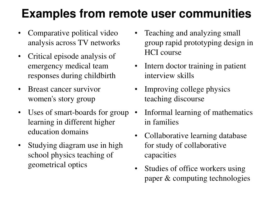 Examples from remote user communities