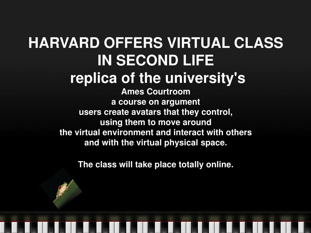 HARVARD OFFERS VIRTUAL CLASS