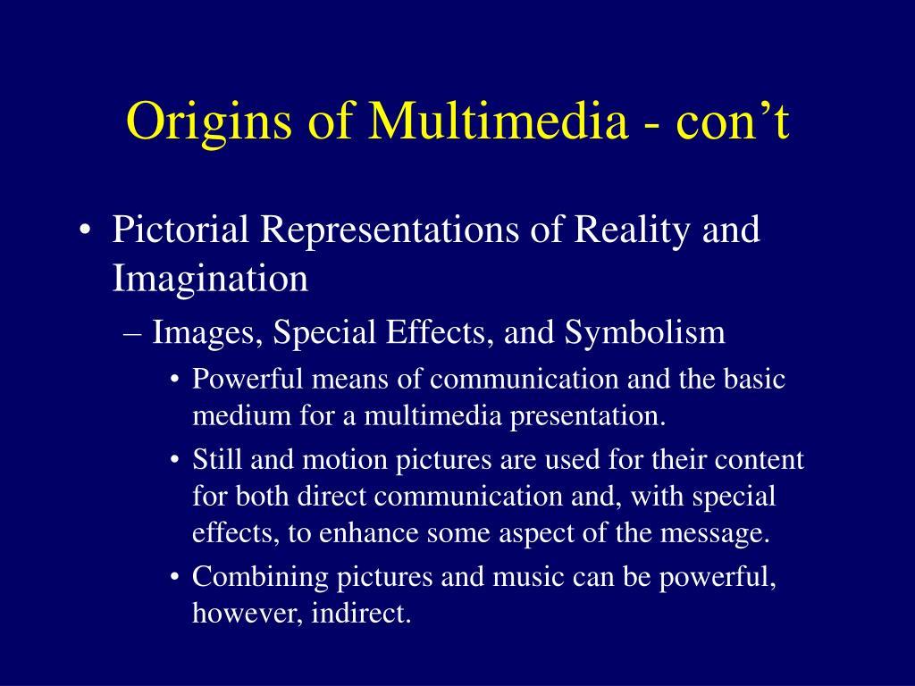 Origins of Multimedia - con't